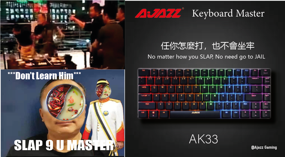 Slap people is wrong, but no matter how you slap or whack your keyboard will not go to jail! Switch Life 50million times, don't slap people, slap AK33. Ak33 can let you slap, help you slap 9 your enemy and even your stupid team mate! 1 Year warranty exclude Violenty!! ... Buy from lazadamy & shopeemy