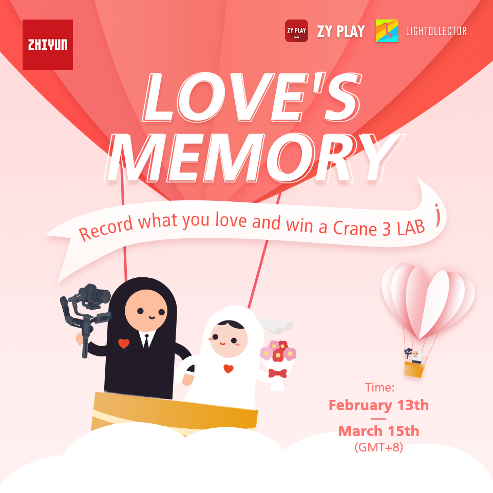 "#ZHIYUN Lightollector# #""Love's Memory""Video Contest# #Valentine's Day#"